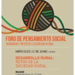 """Presentamos la mesa de """"Desarrollo rural: Retos de la sociedad"""" en el I Foro de Pensamiento Social: tendencias y retos de la sociedad actual"""